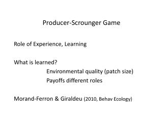 Producer-Scrounger Game