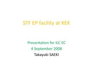 STF EP facility at KEK
