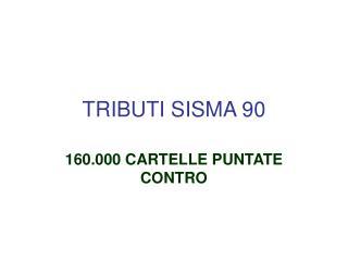 TRIBUTI SISMA 90