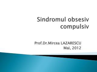 Sindromul obsesiv compulsiv