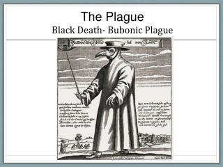 The  Plague Black Death- Bubonic Plague