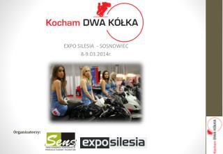 EXPO SILESIA  - SOSNOWIEC  8-9.03.2014r.