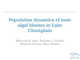 Population dynamics of toxic algal blooms in Lake Champlain