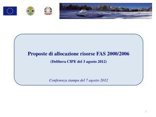 Proposte di allocazione  risorse FAS 2000/2006 (Delibera CIPE del 3 agosto 2012)