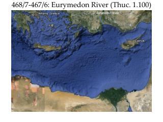 468/7-467/6:  Eurymedon River ( Thuc . 1.100)