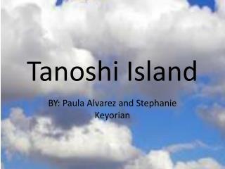 Tanoshi  Island