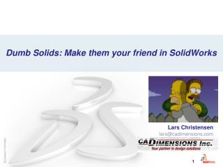 Dumb Solids: Make them your friend in SolidWorks