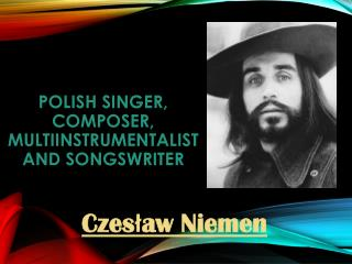 Polish  Singer,  composer ,  multiinstrumentalist  and  songswriter
