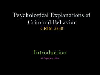 Psychological Explanations of Criminal Behavior CRIM 2330