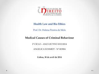Health Law and Bio Ethics Prof. Dr. Helena Pereira de  Melo