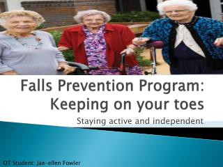 Falls Prevention Program: Keeping on your toes