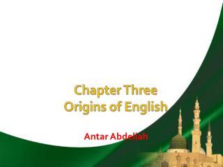 Chapter Three  Origins of English