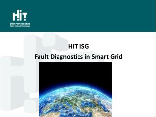 HIT  ISG Fault Diagnostics in Smart Grid