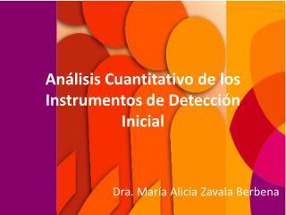 Análisis Cuantitativo de los Instrumentos de Detección Inicial