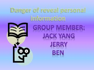 Danger of reveal personal information