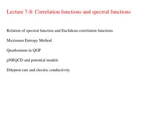 Lecture 7-8: Correlation functions and spectral functions