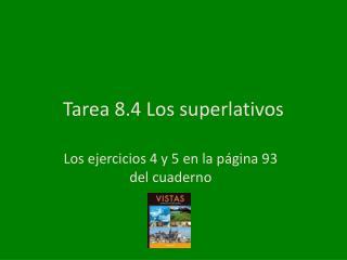 Tarea  8.4 Los  superlativos