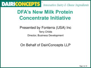 Presented by Fonterra USA Inc Terry Childs Director, Business Development  On Behalf of DairiConcepts LLP