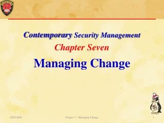 Contemporary  Security Management Chapter  Seven Managing Change