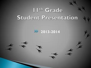 11 th  Grade  Student Presentation