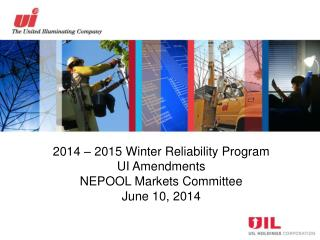2014 – 2015 Winter Reliability Program UI Amendments NEPOOL Markets Committee June 10, 2014