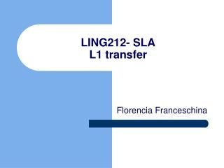 LING212- SLA L1 transfer
