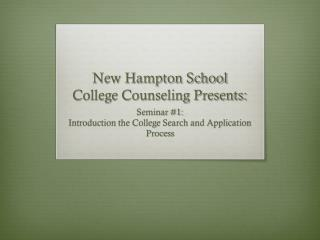 New Hampton School  College Counseling Presents:
