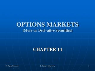 OPTIONS MARKETS (More on Derivative Securities)