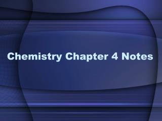 Chemistry Chapter 4 Notes