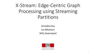X-Stream: Edge-Centric Graph Processing using Streaming Partitions