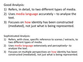 Good Analysis: Refers, in detail, to two different types of media.