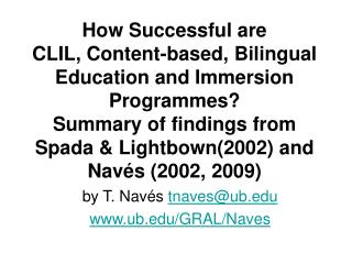 How Successful are  CLIL, Content-based, Bilingual Education and Immersion Programmes Summary of findings from Spada  Li