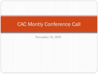 CAC Montly Conference Call