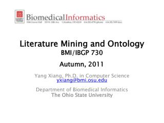 Literature Mining and Ontology BMI/IBGP  730   Autumn,  2011