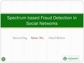 Spectrum based Fraud Detection in Social Networks
