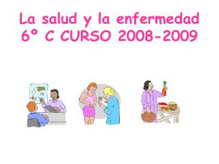 La salud y la  enfermedad 6º C CURSO 2008-2009
