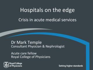 Hospitals on the edge Crisis in acute medical services