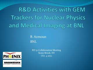 R&D Activities with GEM Trackers for Nuclear Physics and Medical Imaging at BNL
