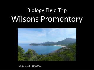 Biology Field Trip Wilsons Promontory