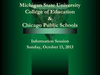 Michigan State University College of Education &  Chicago Public Schools