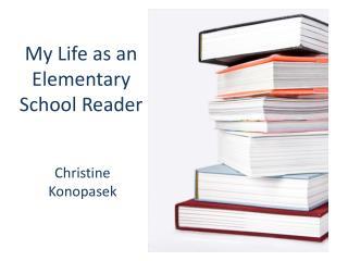My Life as an Elementary School Reader