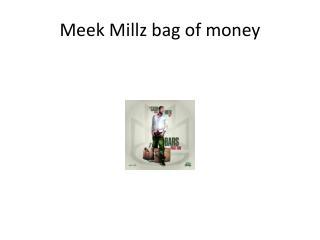 Meek  Millz  bag of money