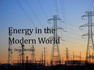 Energy in the Modern World