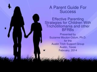 Presented by Suzanne Mouton-Odum, Ph.D. f or the Austin  Trich  Support Group Austin, Texas