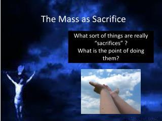 The Mass as Sacrifice