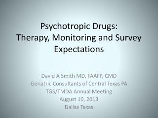 Psychotropic Drugs:  Therapy, Monitoring and Survey Expectations