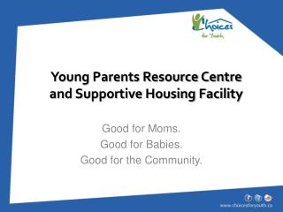 Young Parents Resource Centre and Supportive  Housing Facility