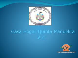 Casa Hogar Quinta Manuelita A.C