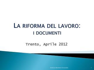 La  riforma  del  lavoro :  i  documenti