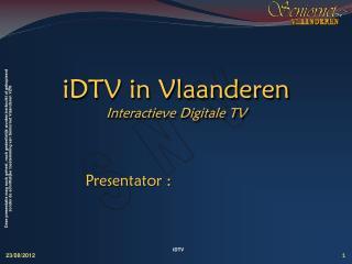 iDTV in Vlaanderen Interactieve Digitale TV